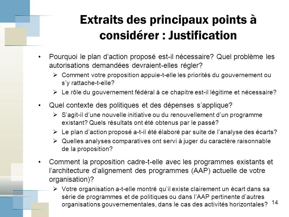 Extraits des principaux points à considérer : Justification Pourquoi le plan d'action proposé est-il nécessaire? Quel problème les autorisations deman