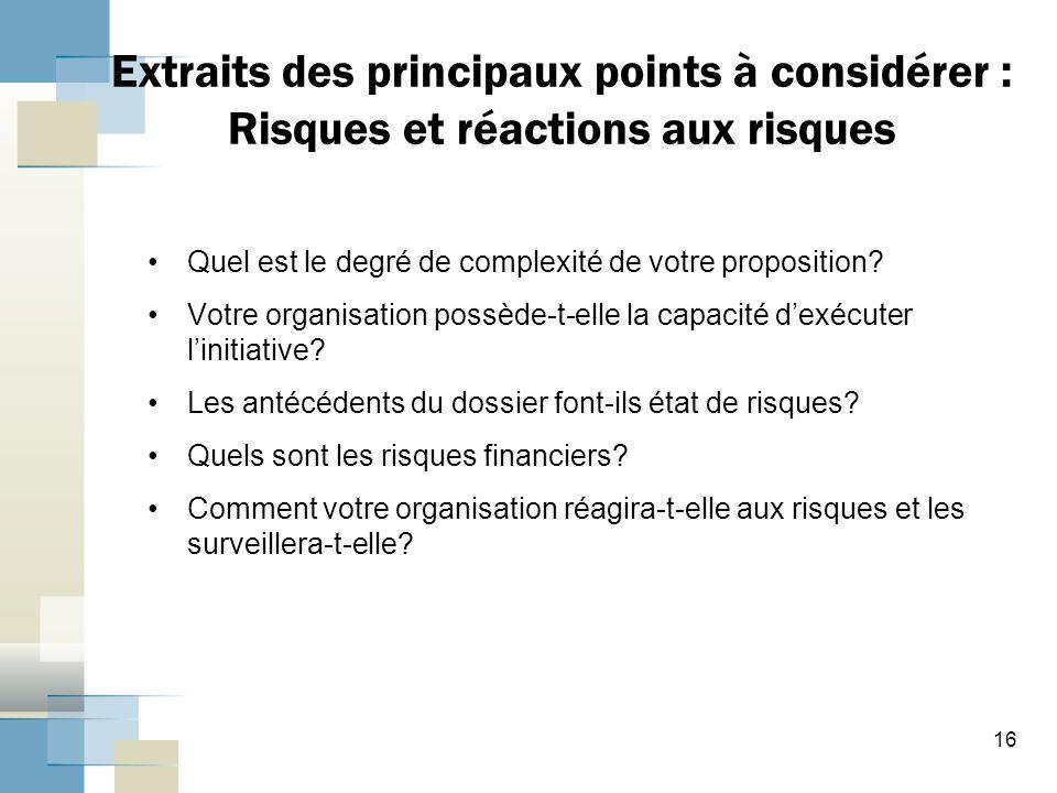 Extraits des principaux points à considérer : Risques et réactions aux risques Quel est le degré de complexité de votre proposition? Votre organisatio