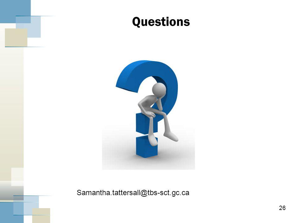 26 Questions Samantha.tattersall@tbs-sct.gc.ca