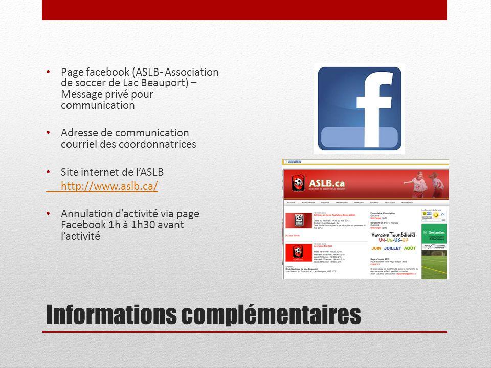 Informations complémentaires Page facebook (ASLB- Association de soccer de Lac Beauport) – Message privé pour communication Adresse de communication c