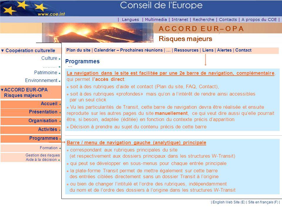 | English Web Site (E) | Site en français (F) | ▼ Coopération culturelle ▼ ACCORD EUR-OPA Risques majeurs Accueil ◄ Présentation ◄ Culture ◄ Patrimoin