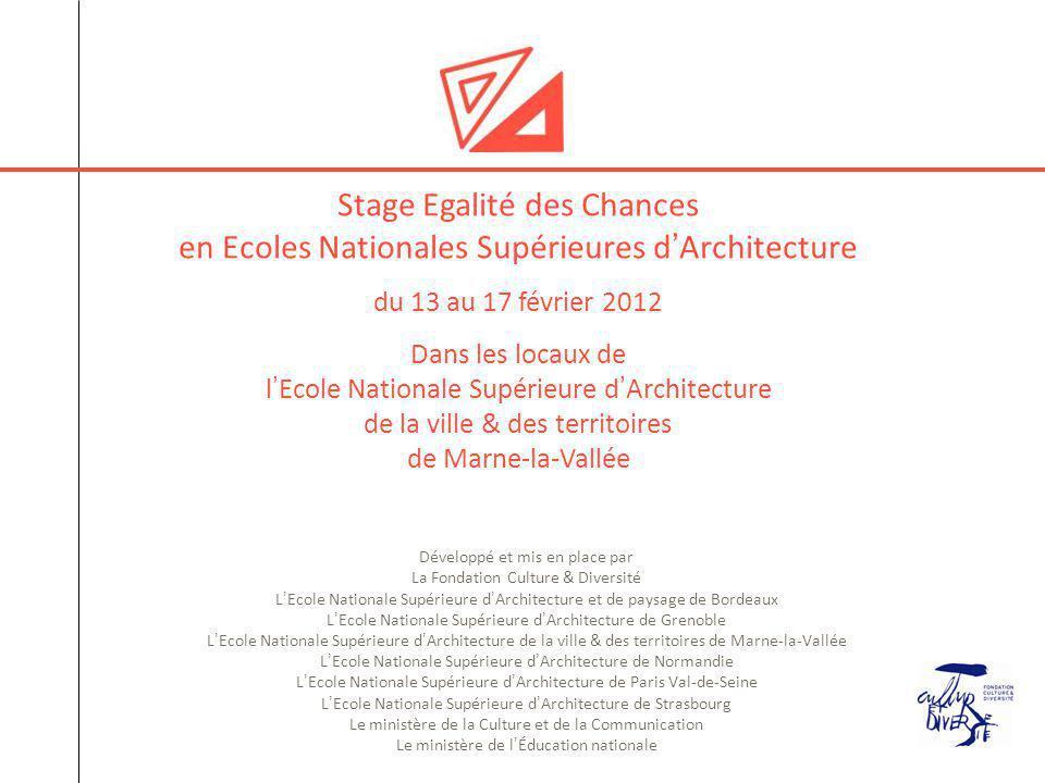Développé et mis en place par La Fondation Culture & Diversité L'Ecole Nationale Supérieure d'Architecture et de paysage de Bordeaux L'Ecole Nationale