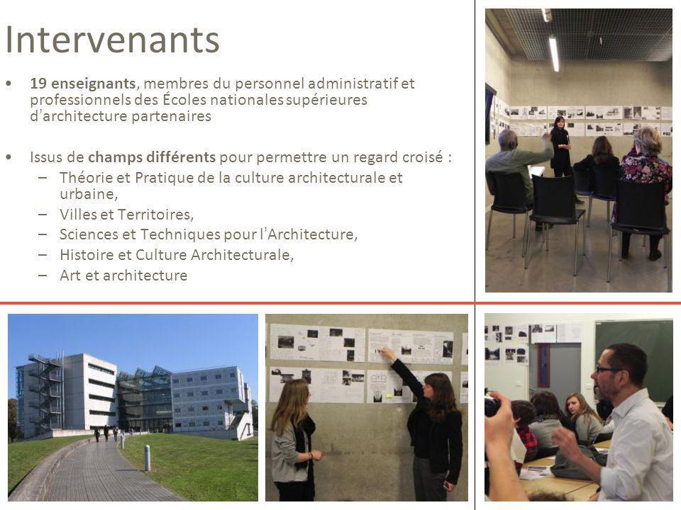 Intervenants 19 enseignants, membres du personnel administratif et professionnels des Écoles nationales supérieures d'architecture partenaires Issus d