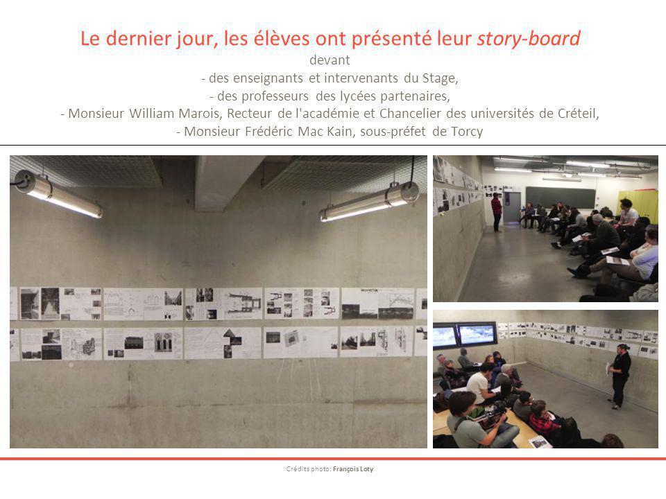 Le dernier jour, les élèves ont présenté leur story-board devant - des enseignants et intervenants du Stage, - des professeurs des lycées partenaires,