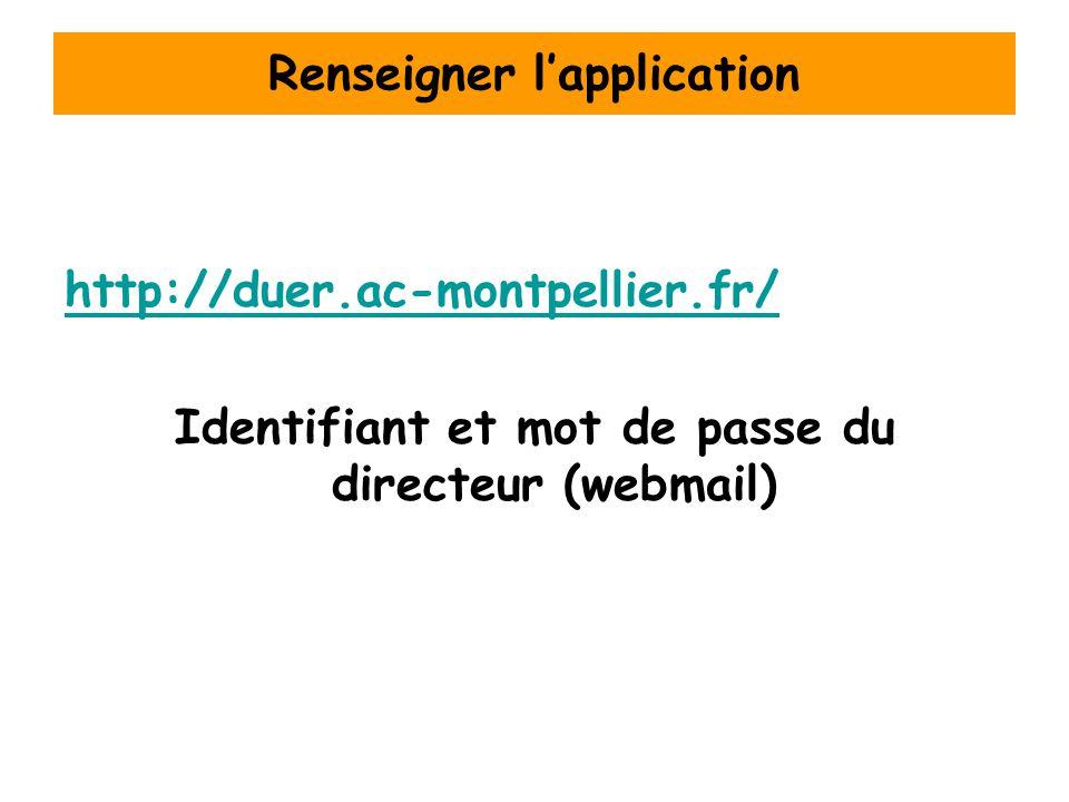 Renseigner l'application http://duer.ac-montpellier.fr/ Identifiant et mot de passe du directeur (webmail)