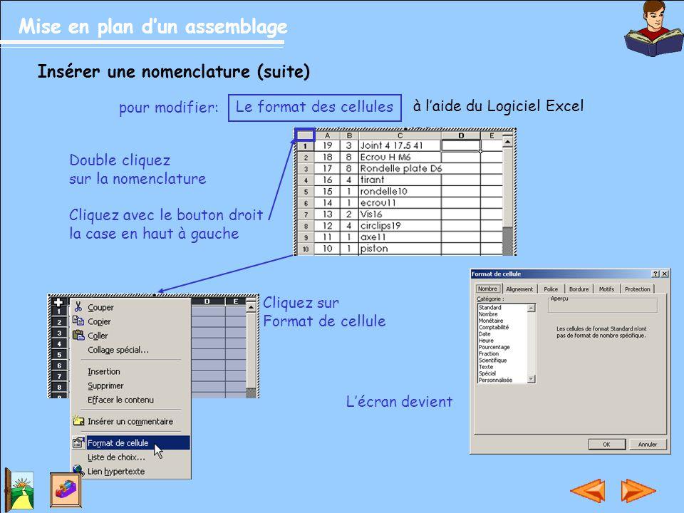 Mise en plan d'un assemblage Insérer une nomenclature (suite) pour modifier: Double cliquez sur la nomenclature Cliquez avec le bouton droit la case e