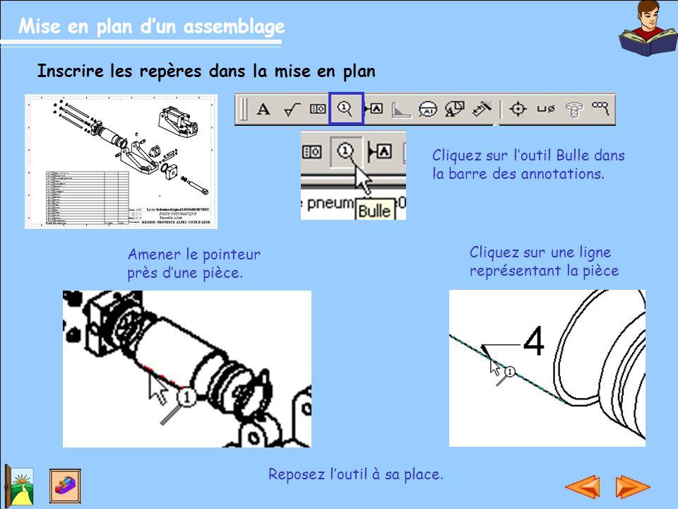 Mise en plan d'un assemblage Inscrire les repères dans la mise en plan Cliquez sur l'outil Bulle dans la barre des annotations. Amener le pointeur prè