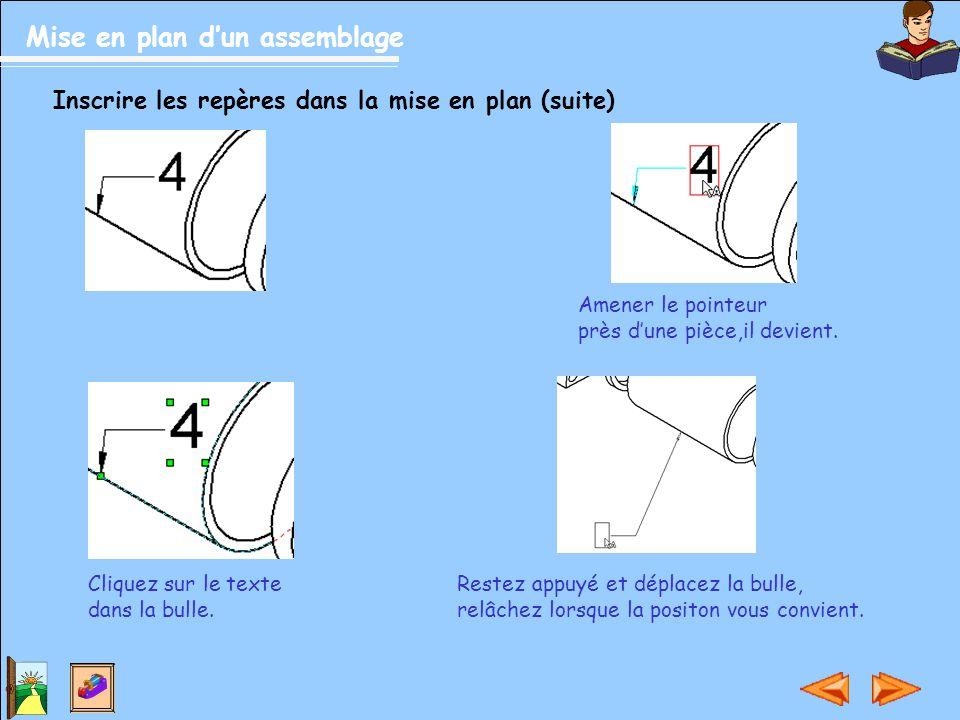 Mise en plan d'un assemblage Inscrire les repères dans la mise en plan (suite) Amener le pointeur près d'une pièce,il devient. Cliquez sur le texte da