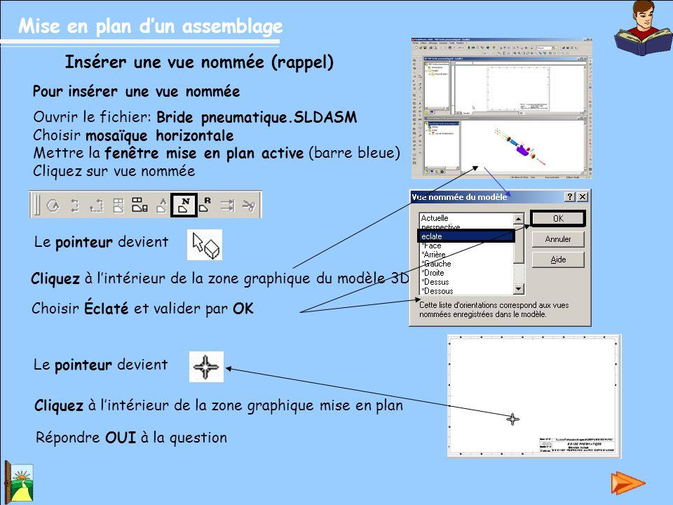 Mise en plan d'un assemblage L'écran est: Cliquez à l'intérieur de la nouvelle vue Choisir propriétés Décocher utiliser l'échelle… Nouvelle valeur 1 : 2 Modifier l'échelle d'une vue (rappel) Déplacez la nouvelle vue,l'écran devient