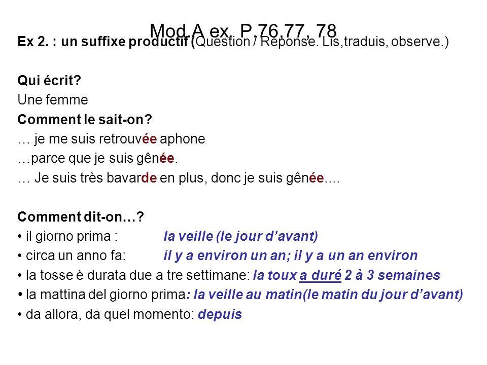 Mod.A ex.P.76,77, 78 Ex 2. : un suffixe productif (Question / Réponse.
