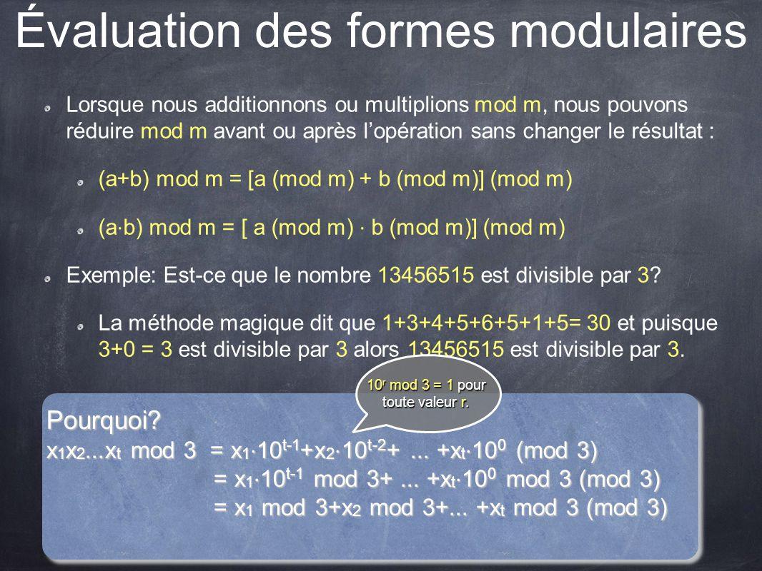 Évaluation des formes modulaires Lorsque nous additionnons ou multiplions mod m, nous pouvons réduire mod m avant ou après l'opération sans changer le