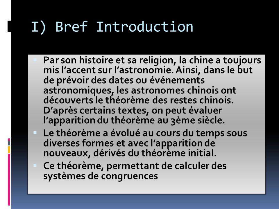 I) Bref Introduction  Par son histoire et sa religion, la chine a toujours mis l'accent sur l'astronomie.