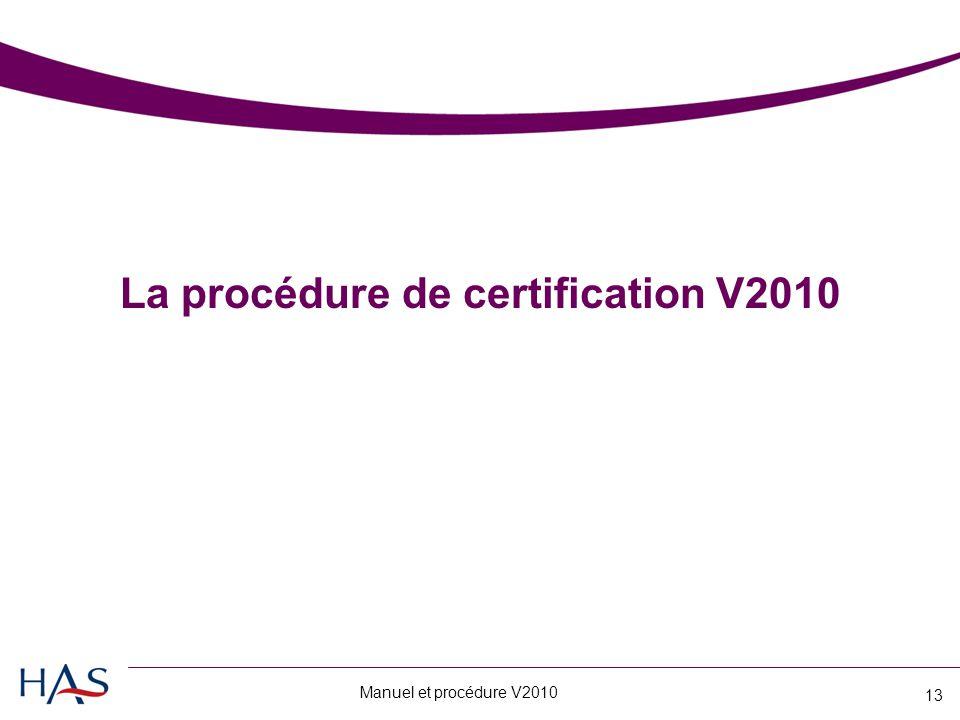 Manuel et procédure V2010 13 La procédure de certification V2010