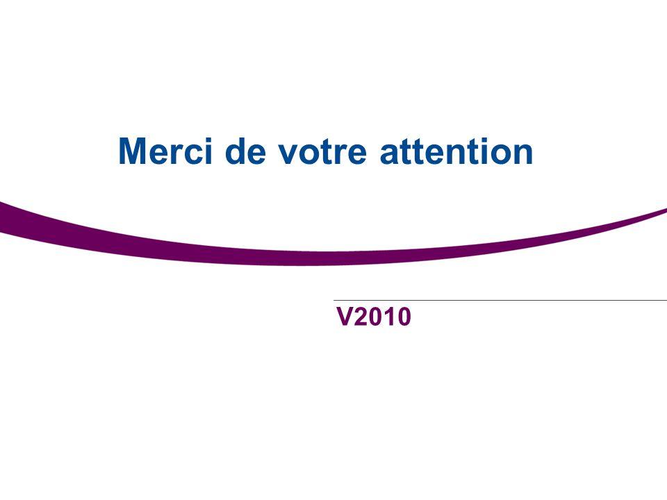 Manuel et procédure V2010 25 V2010 Merci de votre attention