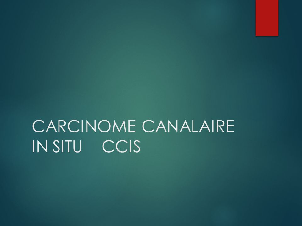 CARCINOME CANALAIRE IN SITU CCIS