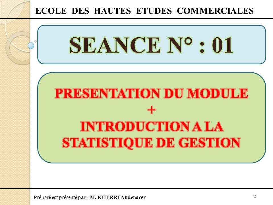 Préparé est présenté par : M. KHERRI Abdenacer 2 ECOLE DES HAUTES ETUDES COMMERCIALES