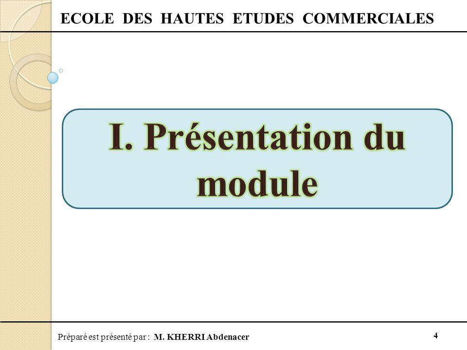 Préparé est présenté par : M. KHERRI Abdenacer 4 ECOLE DES HAUTES ETUDES COMMERCIALES