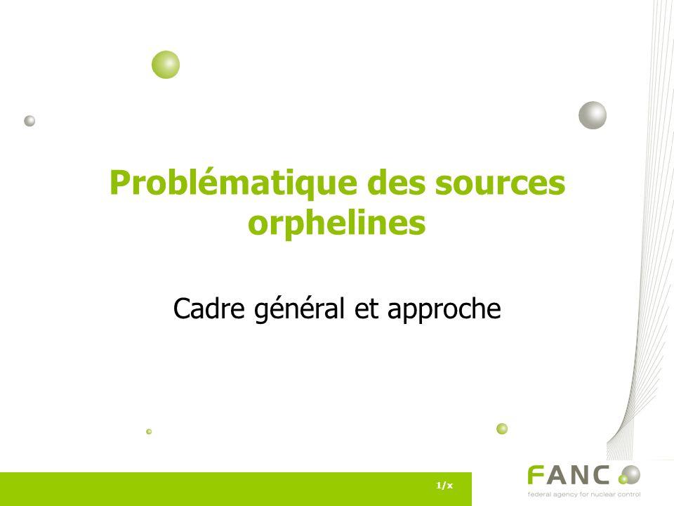 1/x Problématique des sources orphelines Cadre général et approche