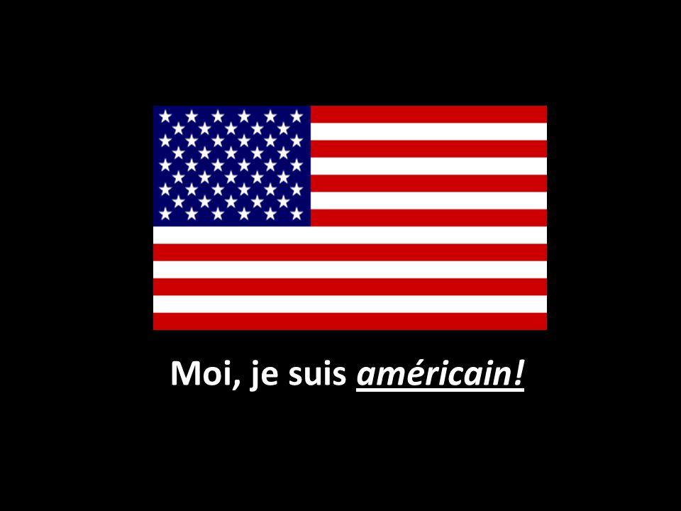 Moi, je suis américain!