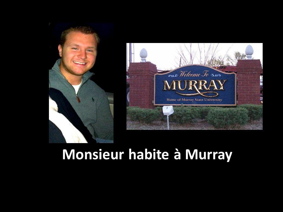 Monsieur habite à Murray