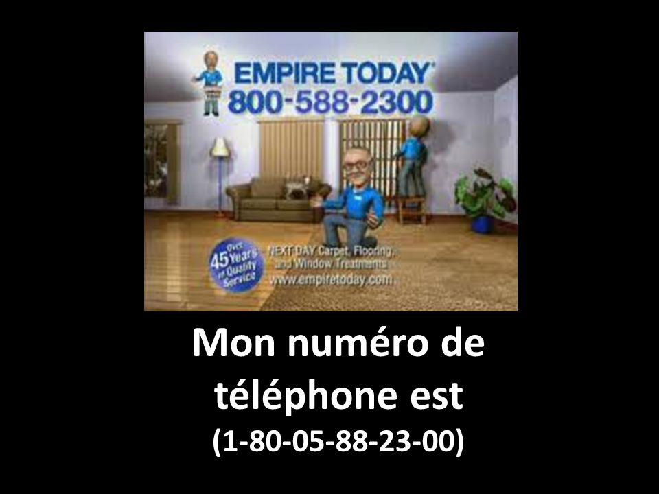 Mon numéro de téléphone est (1-80-05-88-23-00)