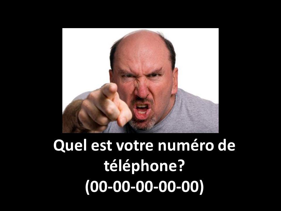 Quel est votre numéro de téléphone? (00-00-00-00-00)