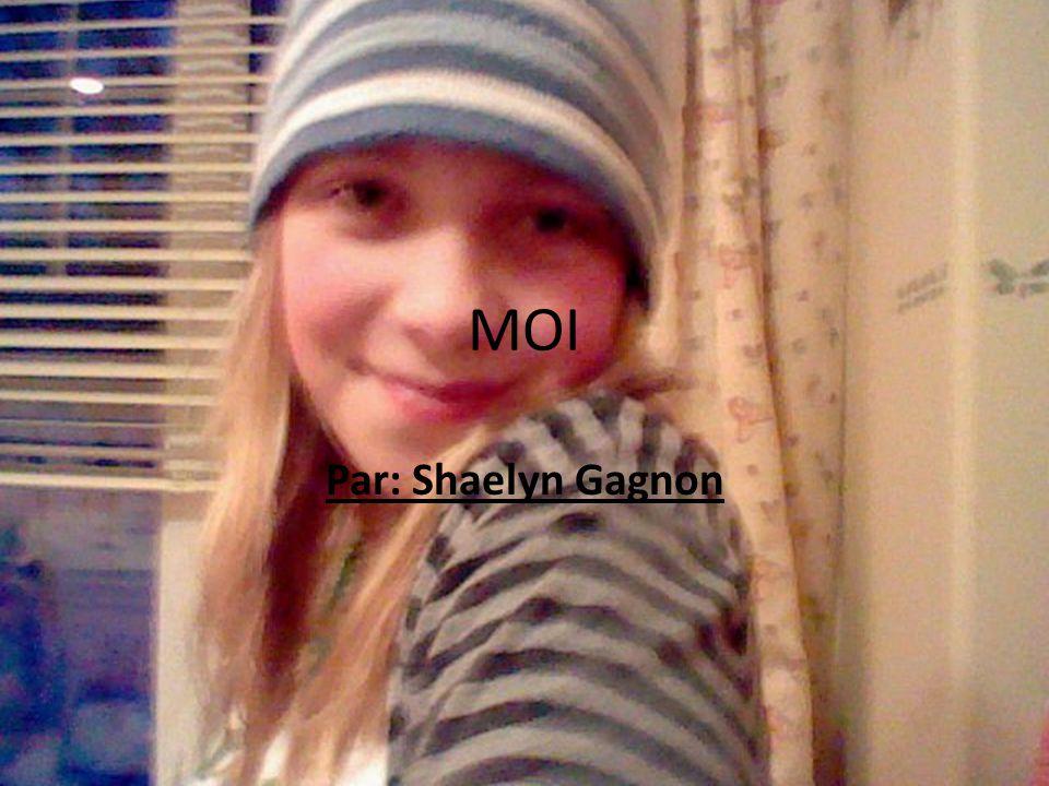 MOI Par: Shaelyn Gagnon