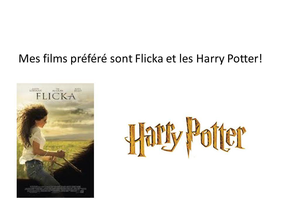 Mes films préféré sont Flicka et les Harry Potter!