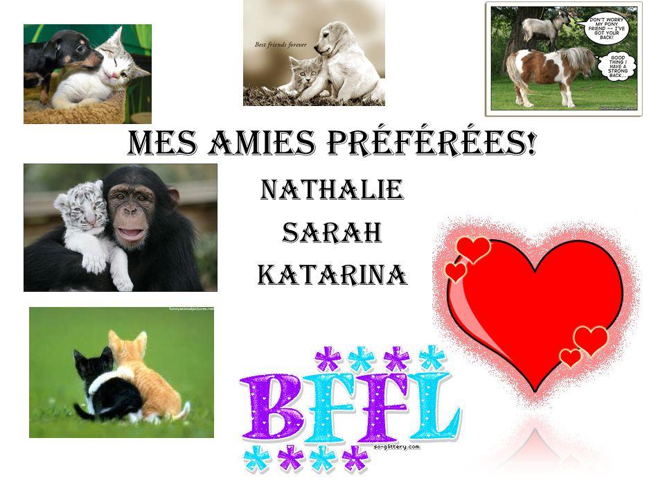 Mes amies préférées! Nathalie Sarah Katarina