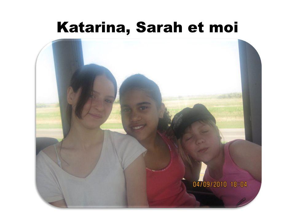 Katarina, Sarah et moi