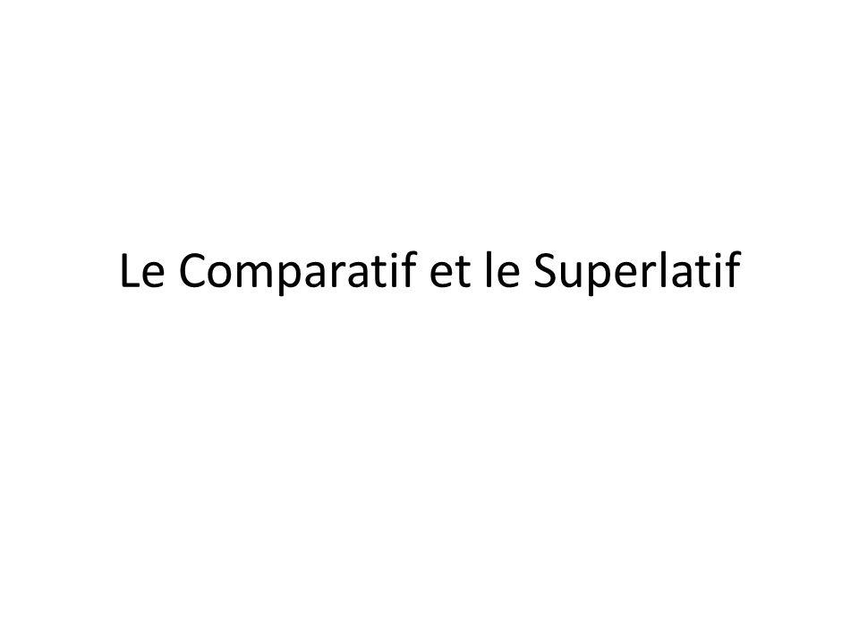 Le comparatif Comparisons in English are formed by adding –er to the end of the adjective or the adverb: – He is taller than Julie.