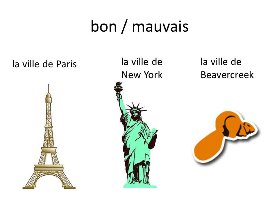 bon / mauvais la ville de Paris la ville de New York la ville de Beavercreek