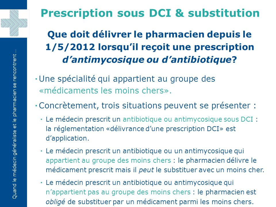Quand le médecin généraliste et le pharmacien se rencontrent …  Une spécialité qui appartient au groupe des «médicaments les moins chers».