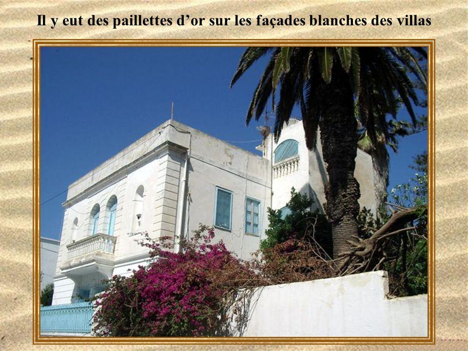 Il y eut des paillettes d'or sur les façades blanches des villas