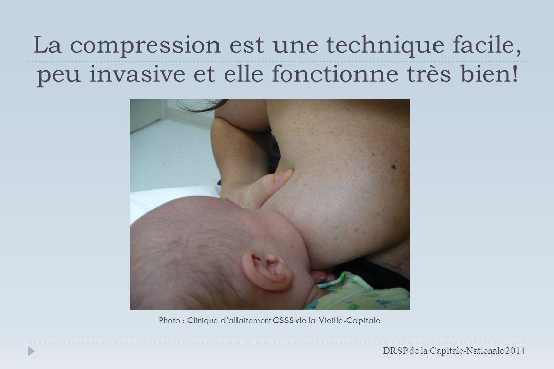 La compression est une technique facile, peu invasive et elle fonctionne très bien! Photo : Clinique d'allaitement CSSS de la Vieille-Capitale DRSP de