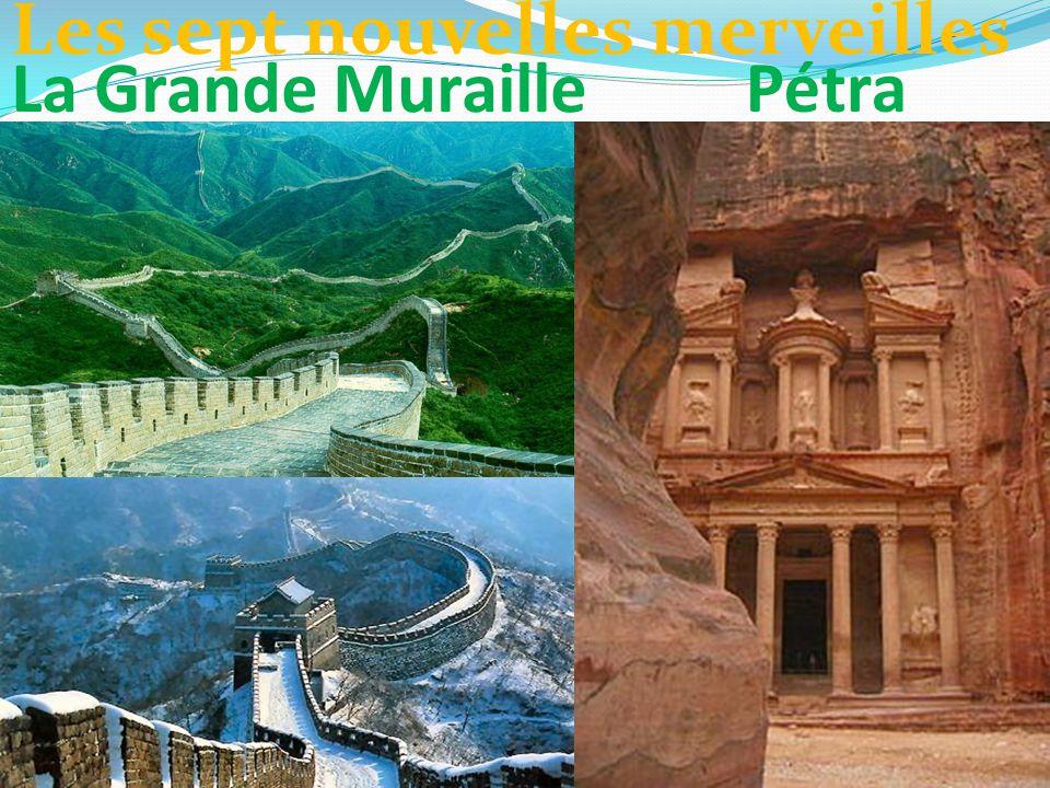 La Grande Muraille Pétra Les sept nouvelles merveilles