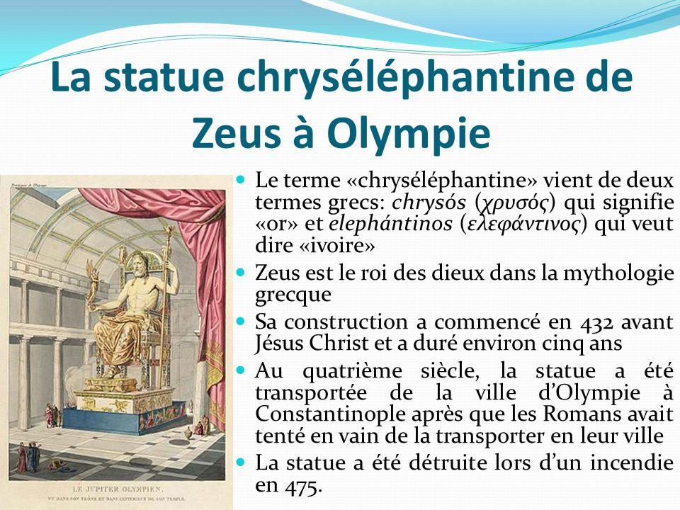 La statue chryséléphantine de Zeus à Olympie Le terme «chryséléphantine» vient de deux termes grecs: chrysós (χρυσός) qui signifie «or» et elephántino