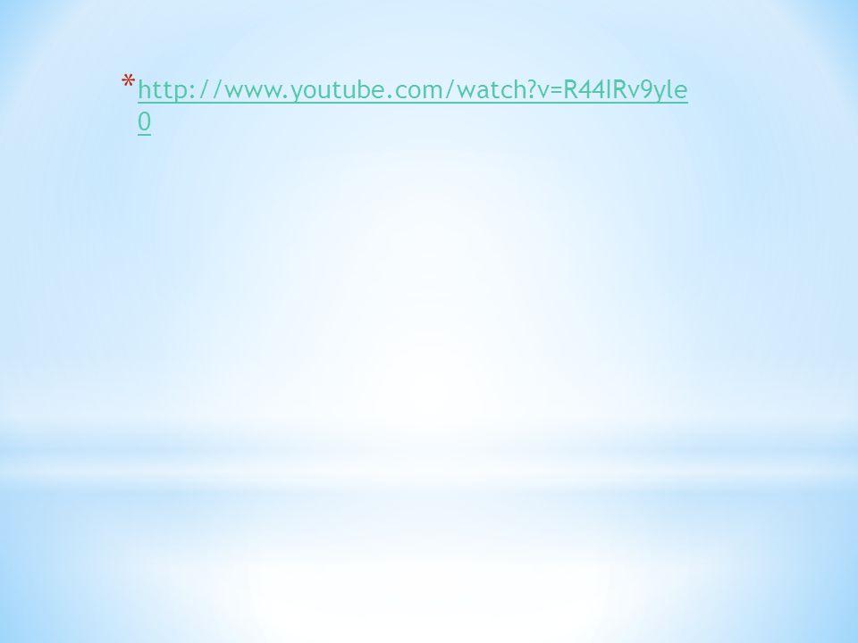 * http://www.youtube.com/watch?v=R44IRv9yle 0 http://www.youtube.com/watch?v=R44IRv9yle 0
