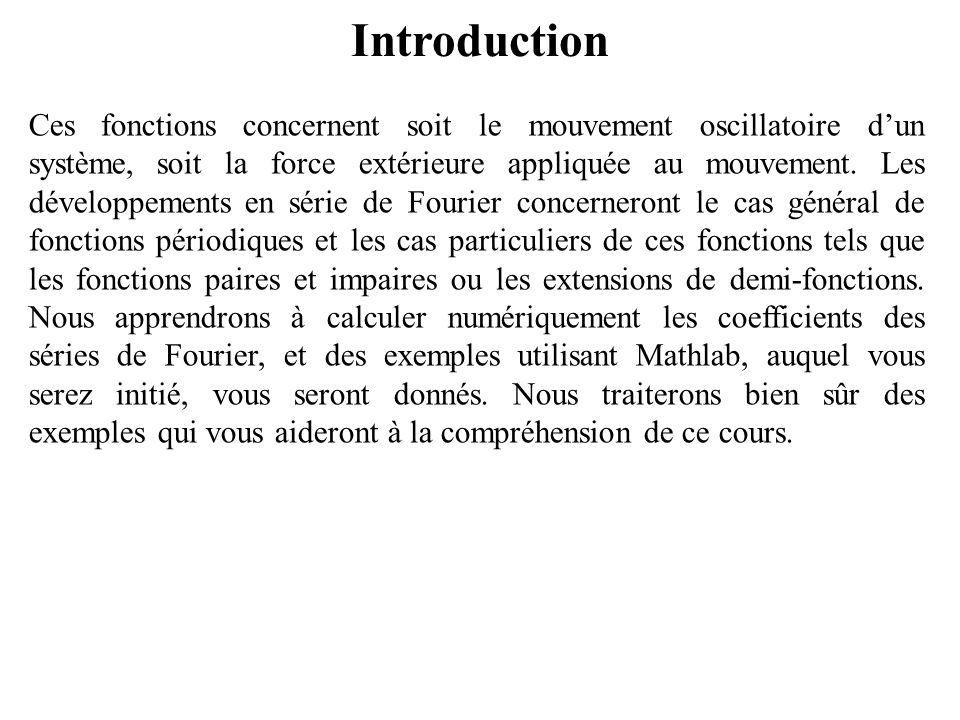 Introduction Ces fonctions concernent soit le mouvement oscillatoire d'un système, soit la force extérieure appliquée au mouvement.