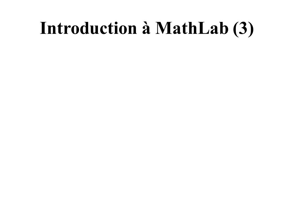 Introduction à MathLab (3)