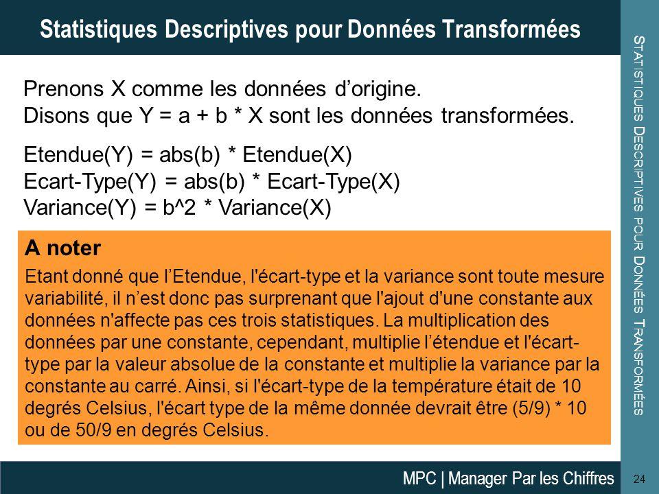 S TATISTIQUES D ESCRIPTIVES POUR D ONNÉES T RANSFORMÉES 24 Statistiques Descriptives pour Données Transformées Prenons X comme les données d'origine.