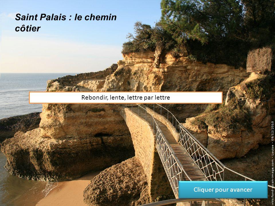 Saint Palais : le chemin côtier Rebondir, lente Cliquer pour avancer
