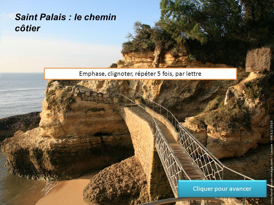 Saint Palais : le chemin côtier Emphase, clignoter, répéter 5 fois Cliquer pour avancer
