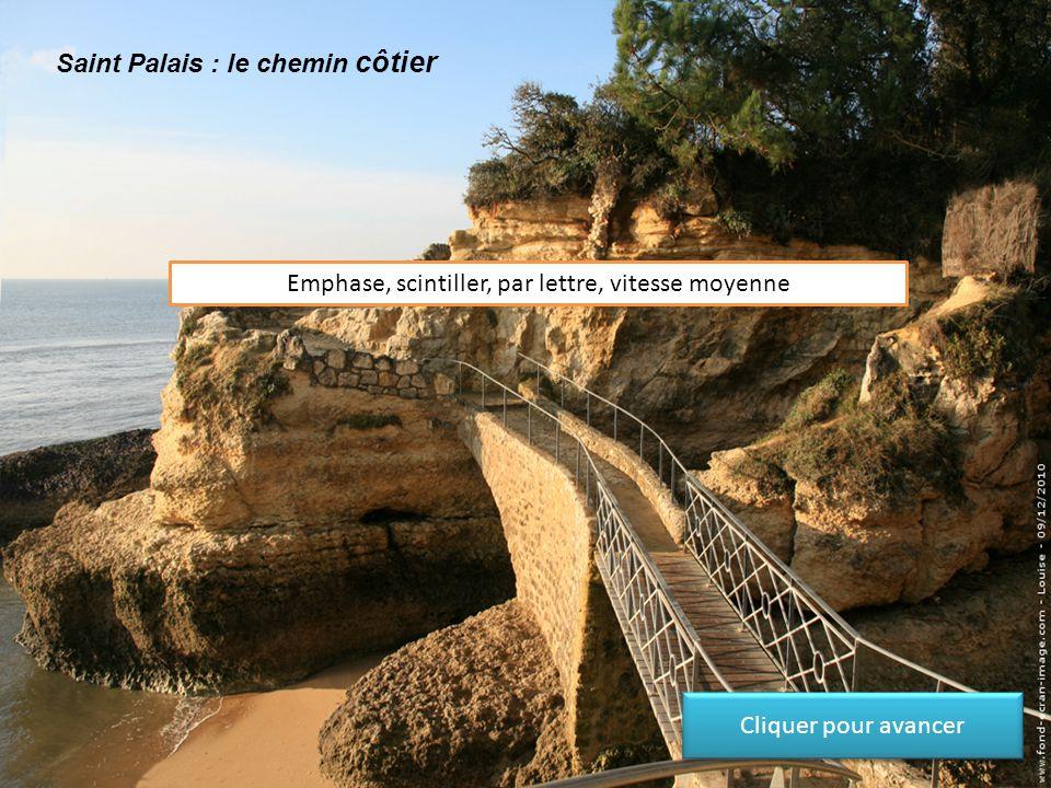 Saint Palais : le chemin côtier Emphase, vague de couleur: la couleur se paramètre Cliquer pour avancer