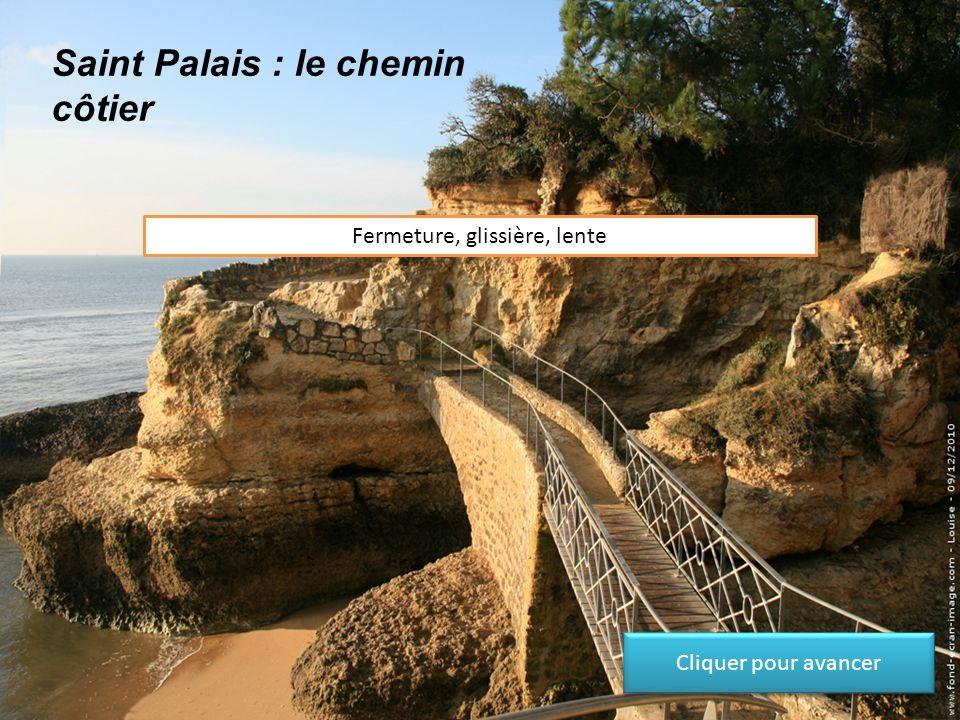Saint Palais : le chemin côtier Fermeture, sortie furtive vers le haut, lente Cliquer pour avancer