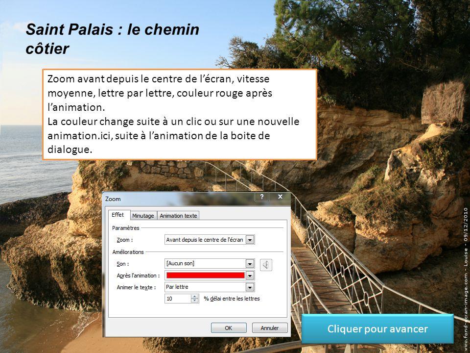 Saint Palais : le chemin côtier Zoom avant depuis le centre de l'écran, vitesse moyenne, lettre par lettre, couleur rouge après l'animation.