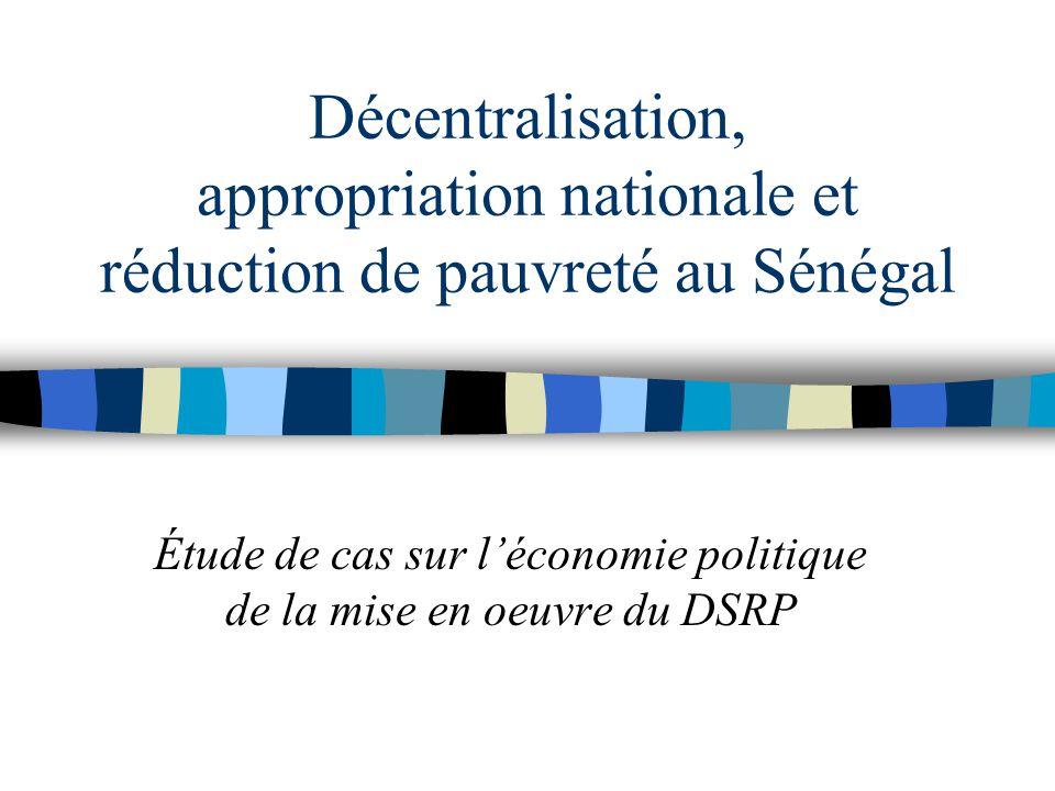 Décentralisation, appropriation nationale et réduction de pauvreté au Sénégal Étude de cas sur l'économie politique de la mise en oeuvre du DSRP