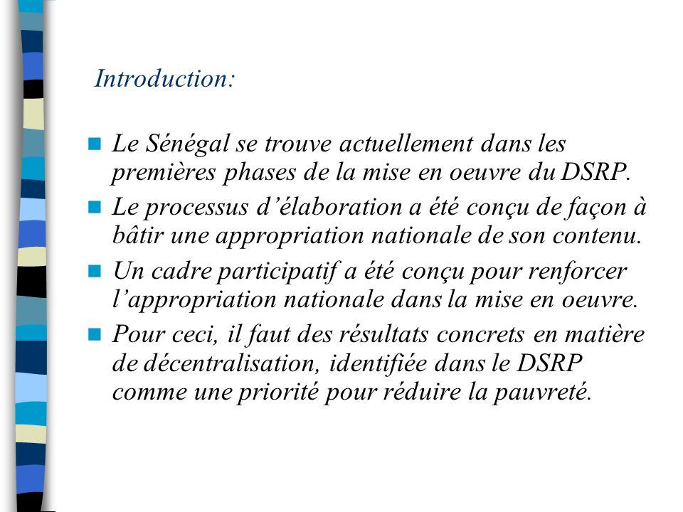 Introduction: Le Sénégal se trouve actuellement dans les premières phases de la mise en oeuvre du DSRP.