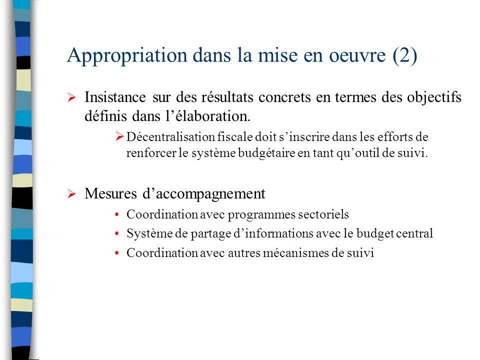 Appropriation dans la mise en oeuvre (2)  Insistance sur des résultats concrets en termes des objectifs définis dans l'élaboration.