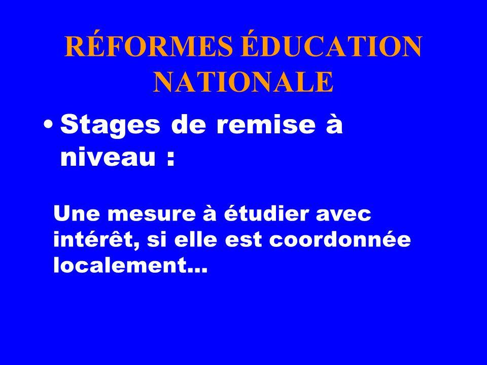 RÉFORMES ÉDUCATION NATIONALE Stages de remise à niveau : Une mesure à étudier avec intérêt, si elle est coordonnée localement...
